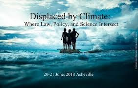Displaced by Climate: The Intersection of Science, Law & Policy – June 20, 2018
